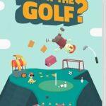【レビュー】WHAT THE GOLF? [評価・感想] ゴルフの皮を被った仮装作品!